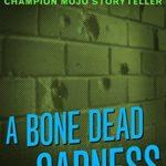 [PDF] [EPUB] A Bone Dead Sadness Download