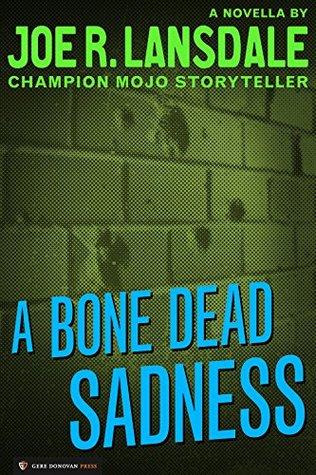 [PDF] [EPUB] A Bone Dead Sadness Download by Joe R. Lansdale