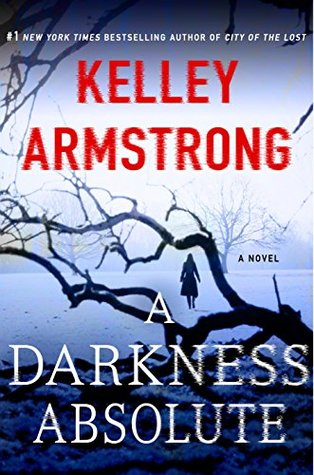 [PDF] [EPUB] A Darkness Absolute (Rockton, #2) Download by Kelley Armstrong