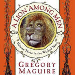 [PDF] [EPUB] A Lion Among Men (The Wicked Years, #3) Download