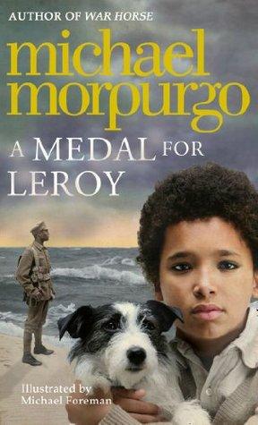 [PDF] [EPUB] A Medal for Leroy Download by Michael Morpurgo