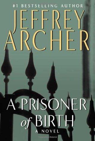 [PDF] [EPUB] A Prisoner of Birth Download by Jeffrey Archer