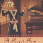 [PDF] [EPUB] A Royal Pain (Her Royal Spyness Mysteries, #2) Download