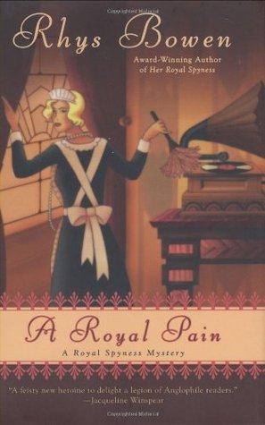 [PDF] [EPUB] A Royal Pain (Her Royal Spyness Mysteries, #2) Download by Rhys Bowen