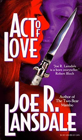 [PDF] [EPUB] Act of Love Download by Joe R. Lansdale