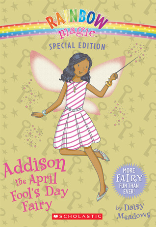 [PDF] [EPUB] Addison the April Fool's Day Fairy (Rainbow Magic Special Edition) Download by Daisy Meadows