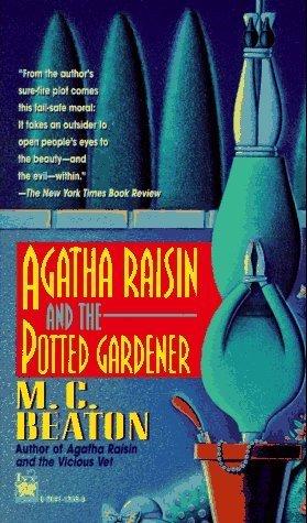 [PDF] [EPUB] Agatha Raisin and the Potted Gardener (Agatha Raisin, #3) Download by M.C. Beaton