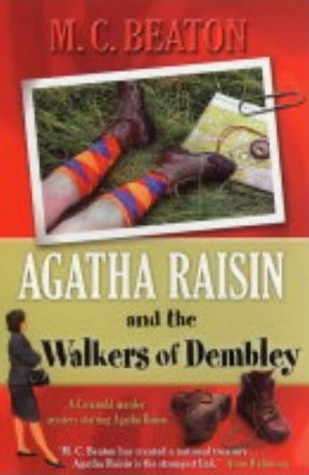 [PDF] [EPUB] Agatha Raisin and the Walkers of Dembley (Agatha Raisin, #4) Download by M.C. Beaton