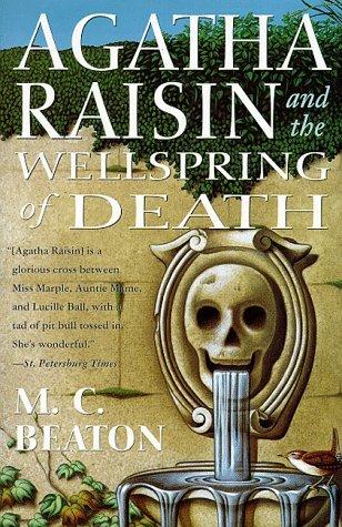 [PDF] [EPUB] Agatha Raisin and the Wellspring of Death (Agatha Raisin, #7) Download by M.C. Beaton