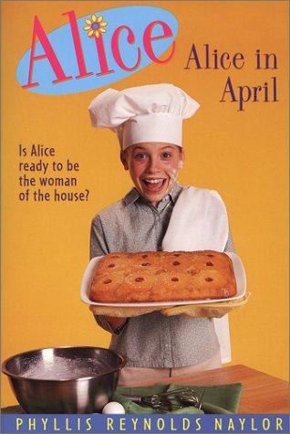 [PDF] [EPUB] Alice in April (Alice, #5) Download by Phyllis Reynolds Naylor