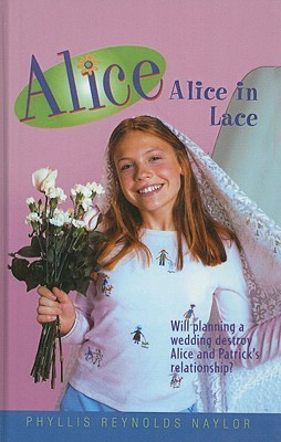 [PDF] [EPUB] Alice in Lace (Alice, #8) Download by Phyllis Reynolds Naylor
