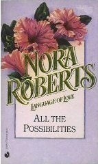 [PDF] [EPUB] All The Possibilities (The MacGregors, #3) Download by Nora Roberts