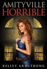 [PDF] [EPUB] Amityville Horrible (Otherworld Stories, #10.8) Download by Kelley Armstrong