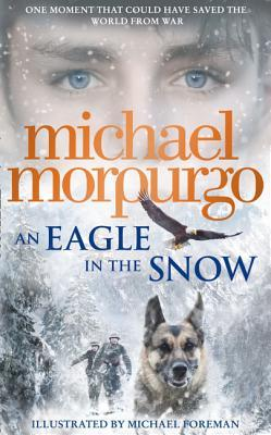 [PDF] [EPUB] An Eagle in the Snow Download by Michael Morpurgo