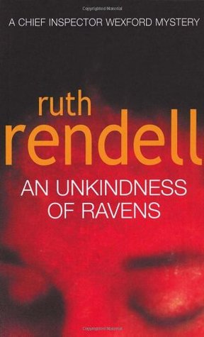 [PDF] [EPUB] An Unkindness Of Ravens: (A Wexford Case) Download by Ruth Rendell