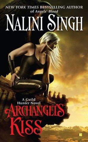 [PDF] [EPUB] Archangel's Kiss (Guild Hunter #2) Download by Nalini Singh