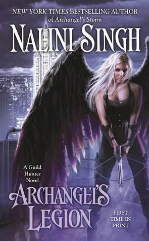 [PDF] [EPUB] Archangel's Legion (Guild Hunter, #6) Download by Nalini Singh