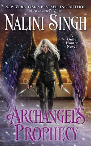 [PDF] [EPUB] Archangel's Prophecy (Guild Hunter, #11) Download by Nalini Singh
