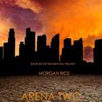 [PDF] [EPUB] Arena Two (The Survival Trilogy, #2) Download