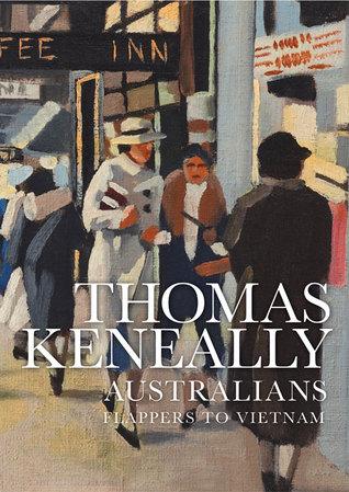 [PDF] [EPUB] Australians: Flappers to Vietnam (Australians, #3) Download by Thomas Keneally