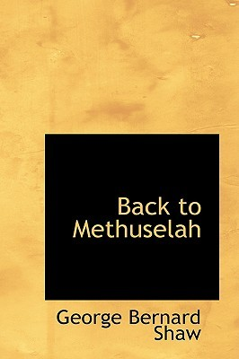 [PDF] [EPUB] Back to Methuselah Download by George Bernard Shaw