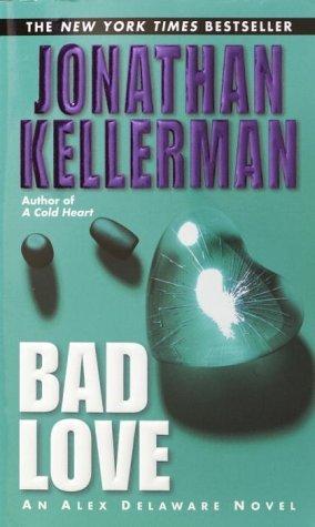 [PDF] [EPUB] Bad Love (Alex Delaware, #8) Download by Jonathan Kellerman