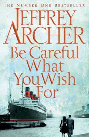 [PDF] [EPUB] Be Careful What You Wish For Download by Jeffrey Archer