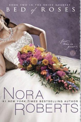 [PDF] [EPUB] Bed of Roses (Bride Quartet, #2) Download by Nora Roberts