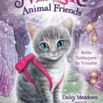 [PDF] [EPUB] Bella Tabbypaw in Trouble (Magic Animal Friends #4) Download