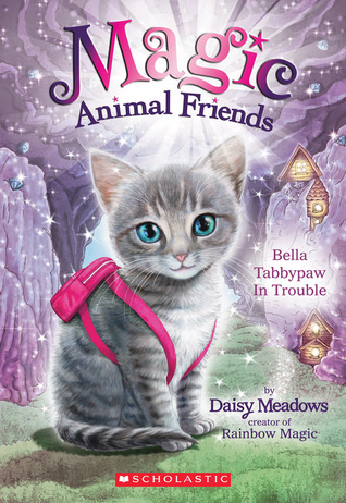 [PDF] [EPUB] Bella Tabbypaw in Trouble (Magic Animal Friends #4) Download by Daisy Meadows