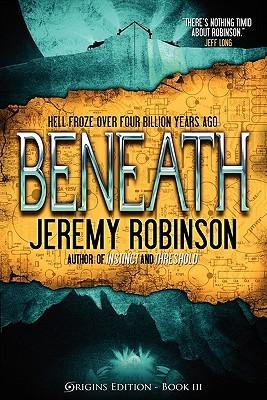 [PDF] [EPUB] Beneath (Origins Edition) Download by Jeremy Robinson