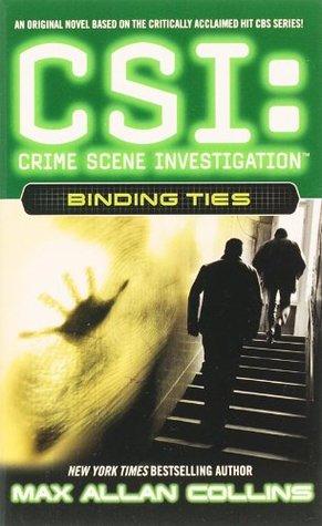 [PDF] [EPUB] Binding Ties (CSI: Crime Scene Investigation, #6) Download by Max Allan Collins