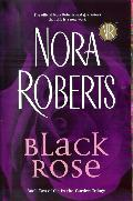 [PDF] [EPUB] Black Rose (In the Garden, #2) Download by Nora Roberts
