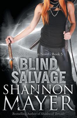 [PDF] [EPUB] Blind Salvage (Rylee Adamson, #5) Download by Shannon Mayer