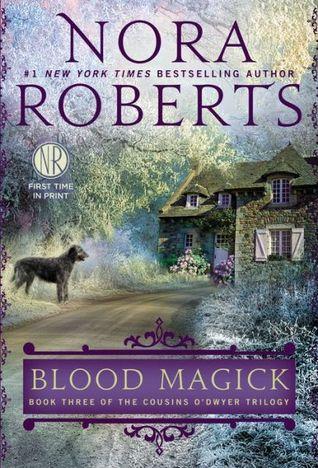 [PDF] [EPUB] Blood Magick (The Cousins O'Dwyer Trilogy, #3) Download by Nora Roberts