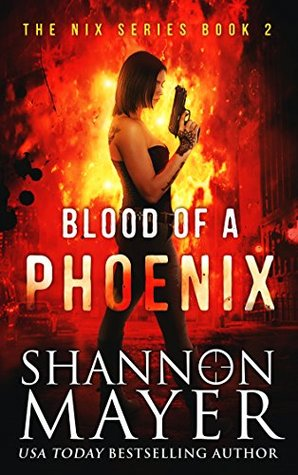 [PDF] [EPUB] Blood of a Phoenix (Nix #2) Download by Shannon Mayer