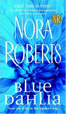 [PDF] [EPUB] Blue Dahlia (In the Garden, #1) Download by Nora Roberts