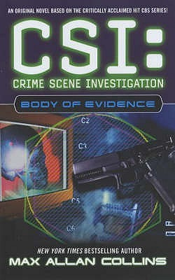 [PDF] [EPUB] Body of Evidence (CSI: Crime Scene Investigation, #4) Download by Max Allan Collins