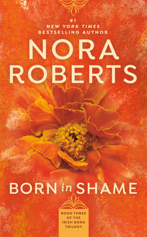[PDF] [EPUB] Born in Shame (Born In Trilogy, #3) Download by Nora Roberts