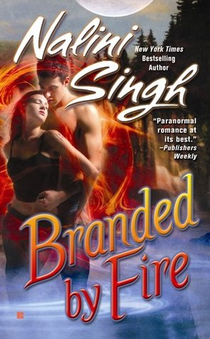 [PDF] [EPUB] Branded by Fire (Psy-Changeling, #6) Download by Nalini Singh