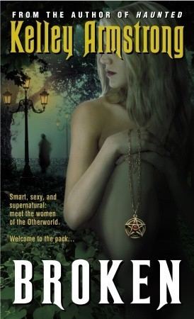 [PDF] [EPUB] Broken (Women of the Otherworld, #6) Download by Kelley Armstrong