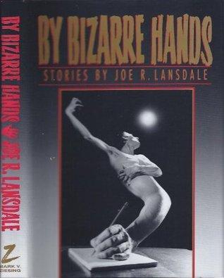 [PDF] [EPUB] By Bizarre Hands Download by Joe R. Lansdale