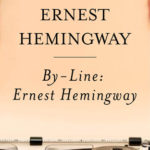 [PDF] [EPUB] By-Line Ernest Hemingway: Selected Articles and Dispatches of Four Decades Download