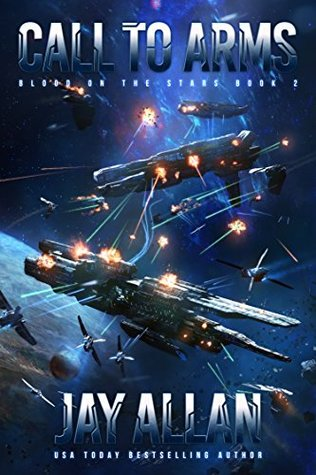 [PDF] [EPUB] Call to Arms (Blood on the Stars, #2) Download by Jay Allan