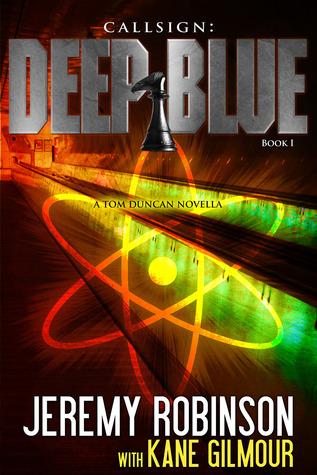[PDF] [EPUB] Callsign: Deep Blue (Tom Duncan) (Chess Team, #7) Download by Jeremy Robinson