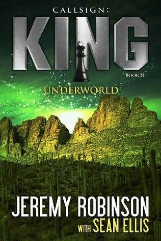 [PDF] [EPUB] Callsign: King - Book 2 - Underworld (a Jack Sigler - Chess Team Novella) Download by Jeremy Robinson