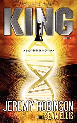 [PDF] [EPUB] Callsign: King - Book I (a Jack Sigler - Chess Team Novella) Download by Jeremy Robinson