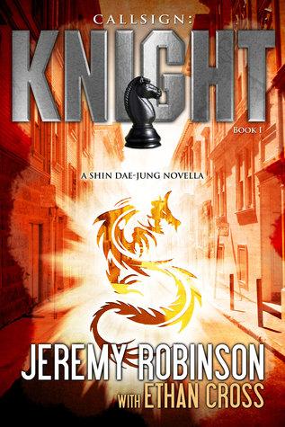 [PDF] [EPUB] Callsign: Knight - Book 1 (A Shin Dae-jung - Chess Team Novella) Download by Jeremy Robinson