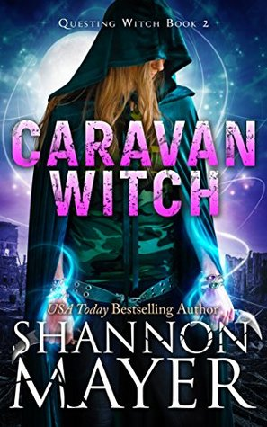 [PDF] [EPUB] Caravan Witch (Questing Witch, #2) Download by Shannon Mayer