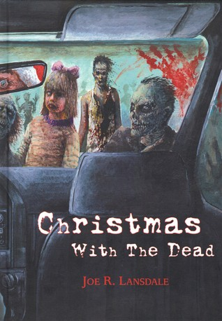 [PDF] [EPUB] Christmas with the Dead Download by Joe R. Lansdale